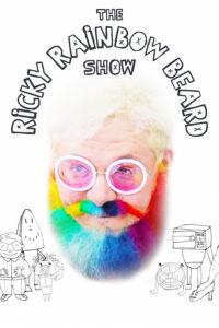 The Ricky Rainbow Beard Show poster