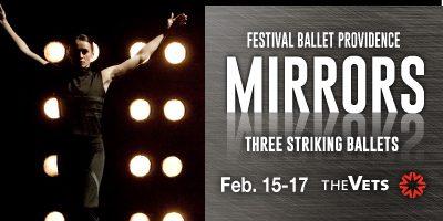 Festival Ballet Providence: Mirrors @ The Vets