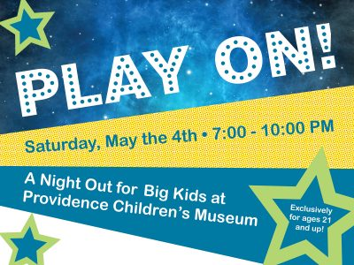 "Play On! A Night Out for ""Big Kids"" (This event is ages 21+ only!) @ Providence Children's Museum"