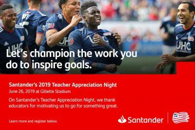 Santander Bank to Honor Hundreds of Educators with Teacher Appreciation Night at New England Revolution Match @ Gillette Stadium
