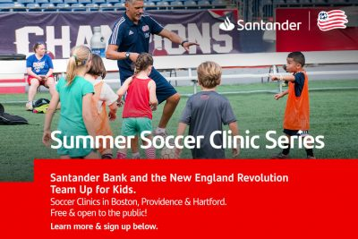 Santander Bank Invites Youth Soccer Fans to New England Revolution Public Clinic in Boston, MA (ages 5 through 12) @ Boston Common Softball & Little League Fields