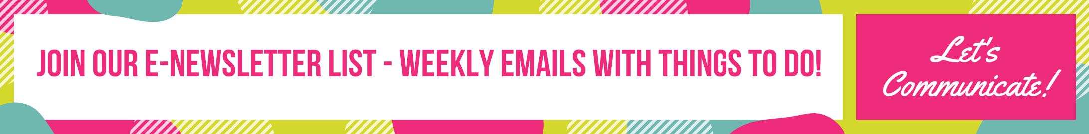 Join our E-newsletter list